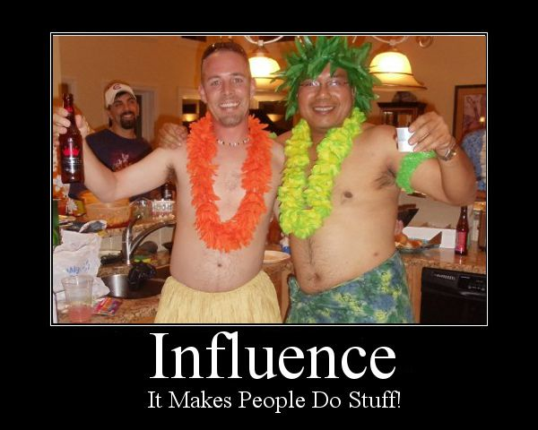 Influence Can Do Strange Things