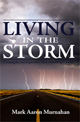 Living in the Storm by Mark Aaron Murnahan